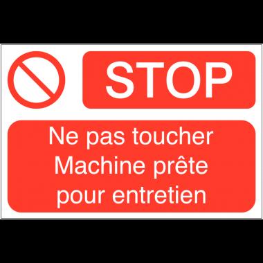 Panneaux de sécurité des machines - Stop ne pas toucher machine prête pour entretien