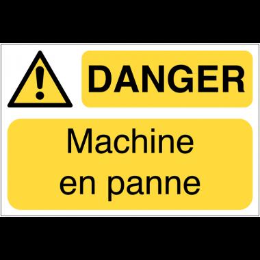 Panneaux de sécurité des machines - Danger machine en panne