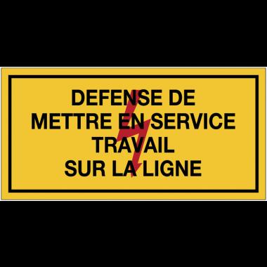 Panneaux de danger électrique rectangulaires - Défense de mettre en service travail sur la ligne