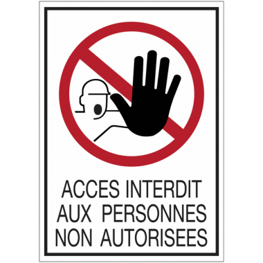 Panneaux de signalisation de sécurité standards - Accès interdit aux personnes non autorisées