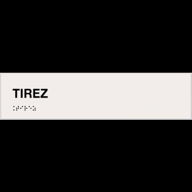 """Plaque """"Tirez"""" avec texte en relief et traduction en braille"""