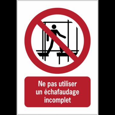 Panneaux NF EN ISO 7010 A3/A4/A5 Ne pas utiliser un échafaudage incomplet - P025