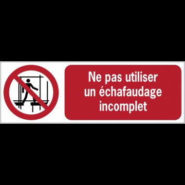 Panneaux ISO 7010 horizontaux Ne pas utiliser un échafaudage incomplet - P025