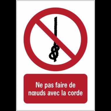 Panneaux NF EN ISO 7010 A3/A4/A5 Ne pas faire de nœuds avec la corde - P030