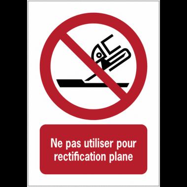 Panneaux NF EN ISO 7010 A3/A4/A5 Ne pas utiliser pour rectification plane - P032