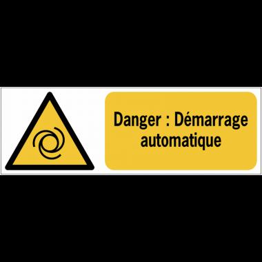 Panneaux ISO 7010 horizontaux Danger Démarrage automatique - W018