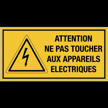 """Panneaux de """"Danger électricité - Attention ne pas toucher aux appareils électriques"""""""