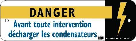 """Panneau Alumetal™ """"Danger électricité - Danger Avant toute intervention décharger les condensateurs"""""""
