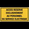 Panneaux de signalisation électrique - Accès réservé exclusivement au personnel du service électrique