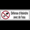 Panneaux d'interdiction rectangulaires - Défense d'éteindre avec de l'eau