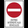 """Panneaux de signalisation de sécurité standards """"Sens interdit - Entrée interdite aux véhicules"""""""