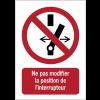 Panneaux ISO 7010 d'interdiction à message vertical - Ne pas modifier la position de l'interrupteur - P031