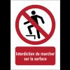 Panneaux ISO 7010 à message vertical - Interdiction de marcher sur la surface - P019