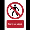 Panneaux NF EN ISO 7010 A3/A4/A5 Interdit aux piétons - P004