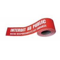 Ruban de signalisation avec texte - Interdit au public