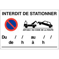 Panneau interdiction de stationner avec date - Matériau PVC - PANI1