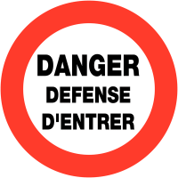 "Panneaux de circulation ""Circulation interdite - Danger défense d'entrer"""