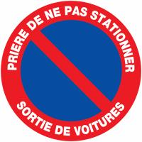 """Panneaux de circulation routière """"Stationnement interdit - Prière de ne pas stationner sortie de véhicules"""""""