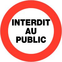 "Panneaux de circulation ""Circulation interdite - Interdit au public"""