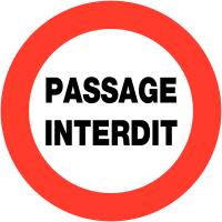 "Panneaux de circulation ""Circulation interdite - Passage interdit"""