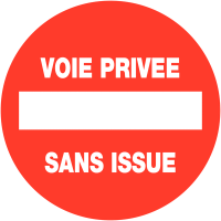 """Panneaux de circulation """"Sens interdit - Voie privée sans issue"""""""