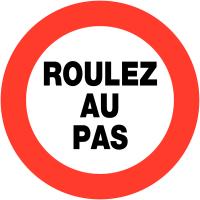 """Panneaux de circulation """"Circulation interdite - Roulez au pas"""""""