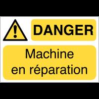 Panneaux de sécurité des machines - Danger machine en réparation