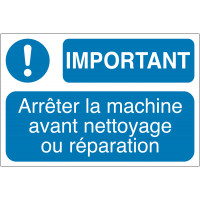 Panneaux de sécurité des machines - Important arrêter la machine avant nettoyage ou réparation