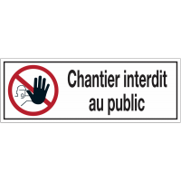 Panneaux d'interdiction rectangulaires - Chantier interdit au public