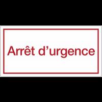 Panneaux de danger avec message - Arrêt d'urgence
