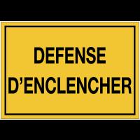 Panneaux de danger avec message - Défense d'enclencher