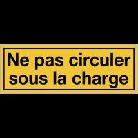 Panneaux de danger avec message - Ne pas circuler sous la charge