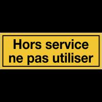 Panneaux de danger avec message - Hors service ne pas utiliser