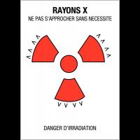 "Panneaux de danger ""Matières radioactives ou radiations ionisantes - rayons X"""