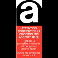 """Etiquettes """"Danger amiante - Attention contient de la crocidolite / asbeste bleu"""""""