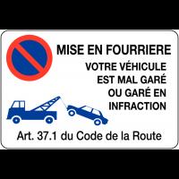 """Panneau en PVC """"Stationnement interdit - Mise en fourrière - Votre véhicule est mal garé ou garé en infraction"""""""