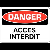 "Signalisation d'avertissement ""Danger - Accès interdit"""