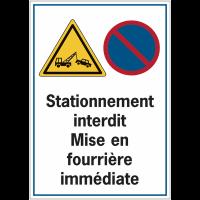 Panneau routier de dissuasion - Stationnement interdit Mise en fourrière immédiate