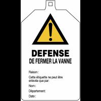 """Plaquette de sécurité """"Danger général - Défense de fermer la vanne"""" à compléter"""