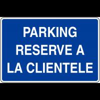 Panneaux d'information de parking - Parking réservé à la clientèle