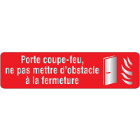 """Plaque en plexiglas avec texte et symbole """"porte coupe-feu, ne pas mettre d'obstacle à la fermeture"""""""