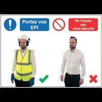 Autocollants et panneaux  bonnes pratiques - Portez vos EPI - Ne risquez pas votre sécurité