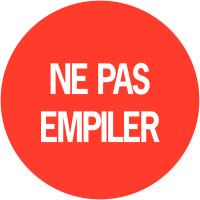 """Pastilles informatives adhésives permanentes à texte """"Ne pas empiler"""""""