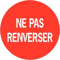 """Pastilles informatives avec adhésif permanent """"Ne pas renverser"""""""