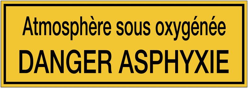 Panneaux de danger avec message - Atmosphère sous oxygénée danger asphyxie