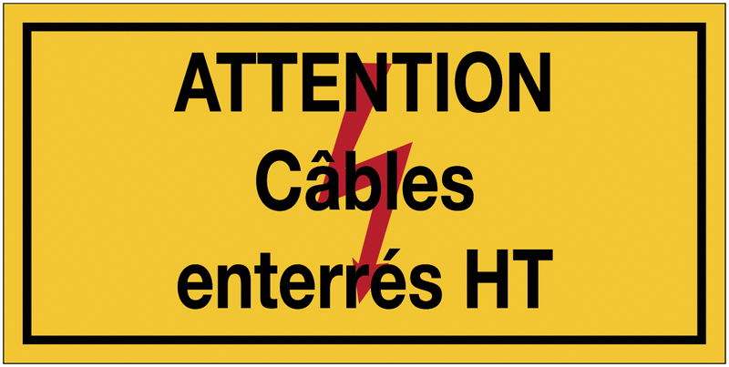 Panneaux de danger électrique rectangulaires - Attention câbles enterrés HT