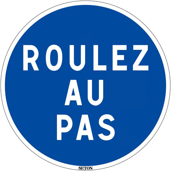 Panneau de circulation en PVC - Roulez au pas