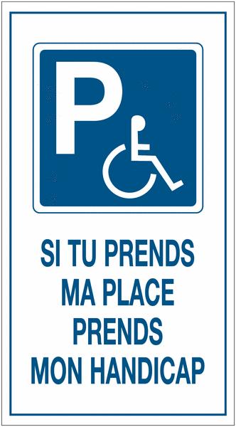 Autocollants dissuasifs Parking handicapés - Si tu prends ma place prends mon handicap