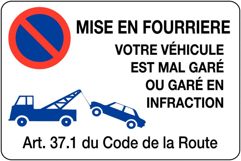 Panneau en PVC Stationnement interdit - Mise en fourrière - Votre véhicule est mal garé ou garé en infraction