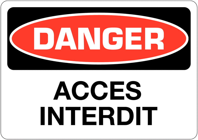 Signalisation d'avertissement Danger - Accès interdit